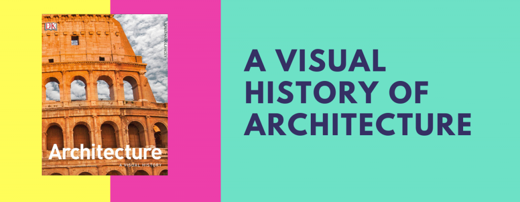 A Visual History of Architecture